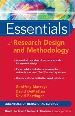 Essentials of Research Design and Methodology - Marczyk, Geoffrey R, J.D., PH.D., and Dematteo, David, and Festinger, David