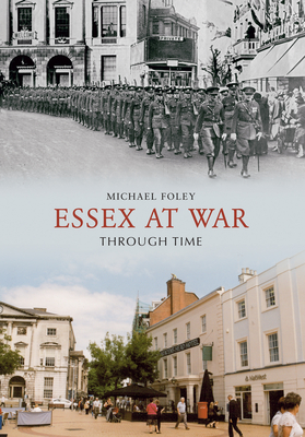 Essex at War Through Time - Foley, Michael