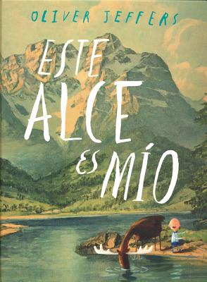 Este Alce Es M-O - Jeffers, Oliver (Illustrator)