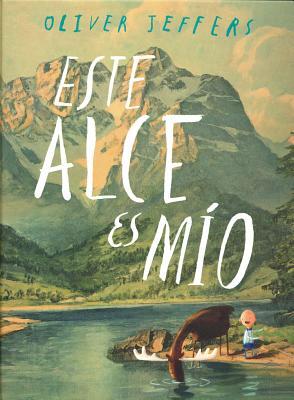 Este Alce Es M-O - Jeffers, Oliver (Illustrator)