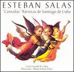Esteban Salas: Cantadas Barrocas de Santiago de Cuba