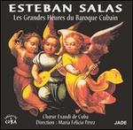 Esteban Salas: Les Grandes Heures du Baroque Cubain