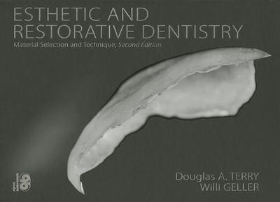 esthetic and restorative dentistry material selection and technique