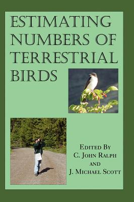 Estimating Numbers of Terrestrial Birds - Ralph, C John (Editor), and Scott, J Michael (Editor)