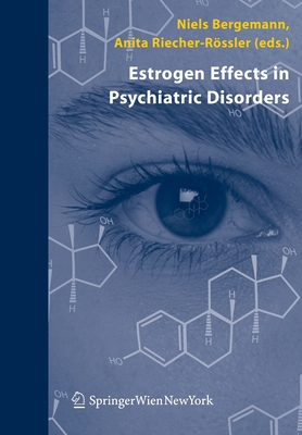 Estrogen Effects in Psychiatric Disorders - Bergemann, Niels (Editor)