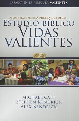 Estudio Biblico Vidas Valientes - Catt, Michael, and Kendrick, Stephen, and Kendrick, Alex