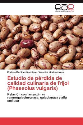 Estudio de Perdida de Calidad Culinaria de Frijol (Phaseolus Vulgaris) - Martinez-Manrique Enrique, and Jimenez-Vera Veronica