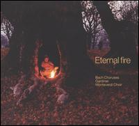 Eternal Fire - Brigitte Geller (soprano); English Baroque Soloists (chamber ensemble); Julian Clarkson (bass); Katharine Fuge (soprano);...