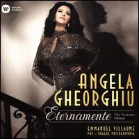 Eternamente: The Verismo Album - Angela Gheorghiu (soprano); Emmanuel von Oeyen (vocals); Joseph Calleja (tenor); Richard Novak (bass);...