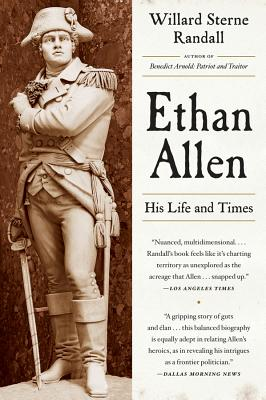 Ethan Allen: His Life and Times - Randall, Willard Sterne