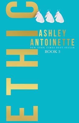 Ethic 3 - Antoinette, Ashley