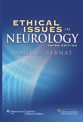 Ethical Issues in Neurology - Bernat, James L, M.D.