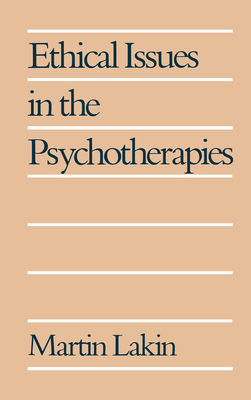 Ethical Issues in the Psychotherapies - Lakin, Martin