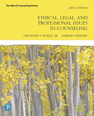 Ethical, Legal, and Professional Issues in Counseling - Remley, Theodore P, and Herlihy, Barbara P