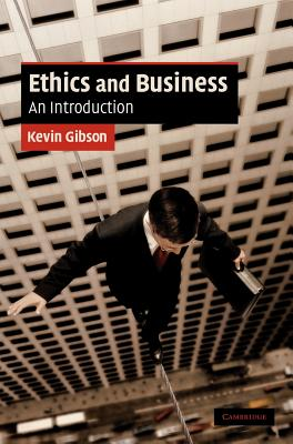 Ethics and Business: An Introduction - Gibson, Kevin