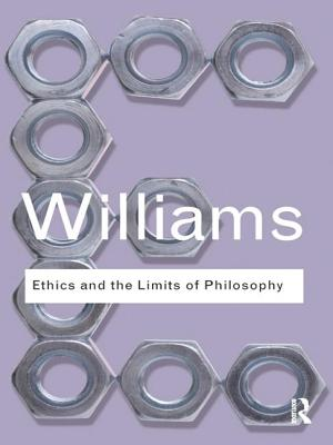 Ethics and the Limits of Philosophy - Williams, Bernard