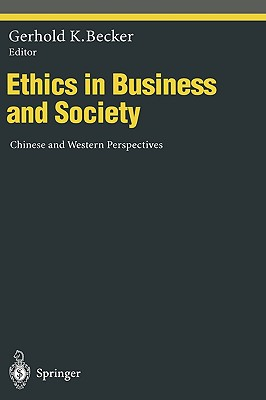 Ethics in Business and Society - Becker, Gerhold K (Editor)
