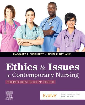 Ethics & Issues in Contemporary Nursing - Burkhardt, Margaret A, PhD, Fnp, and Nathaniel, Alvita K, PhD