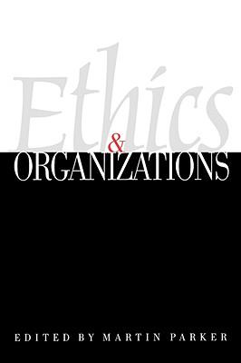 Ethics & Organizations - Parker, Martin (Editor)