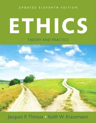 Ethics: Theory and Practice, Updated Edition -- Books a la Carte - Thiroux, Jacques P, and Krasemann, Keith W