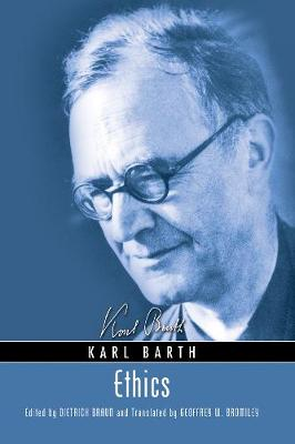 Ethics - Barth, Karl, and Braun, Dietrich (Editor), and Bromiley, Geoffrey W (Translated by)