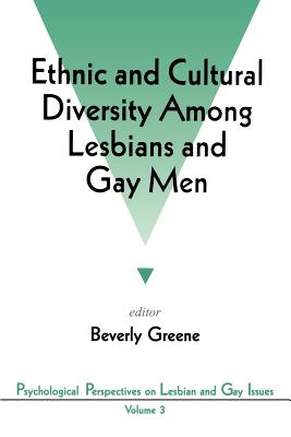 Ethnic and Cultural Diversity Among Lesbians and Gay Men - Greene, Beverly A, Dr. (Editor)