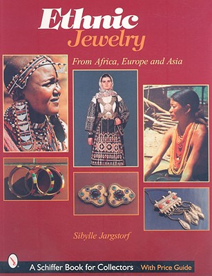 Ethnic Jewelry: From Africa, Europe, & Asia - Jargstorf, Sibylle