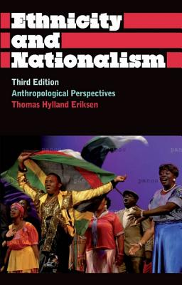 Ethnicity and Nationalism: Anthropological Perspectives - Eriksen, Thomas Hylland, Professor