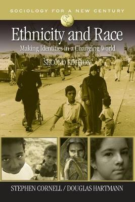 Ethnicity and Race: Making Identities in a Changing World - Cornell, Stephen, and Hartmann, Douglas, Dr.