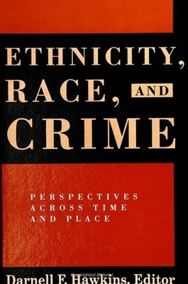Ethnicity Race and Crime: Perspectives Across Time and Place - Hawkins, D, and Hawkins, Darnell F (Editor)