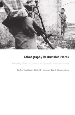 Ethnography in Unstable-PB - Greenhouse, and Carol J Greenhouse (Editor), and Elizabeth Mertz (Editor)