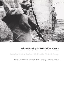 Ethnography in Unstable-PB - Greenhouse, and Carol J Greenhouse (Editor), and Mertz, Elizabeth, Professor, J.D (Editor)
