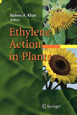 Ethylene Action in Plants - Khan, Nafees A. (Editor)