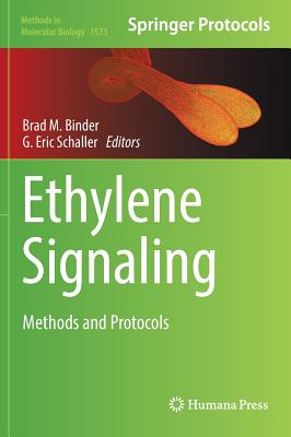 Ethylene Signaling: Methods and Protocols - Binder, Brad M (Editor), and Eric Schaller, G (Editor)