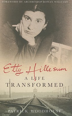 Etty Hillesum: A Life Transformed - Woodhouse, Patrick