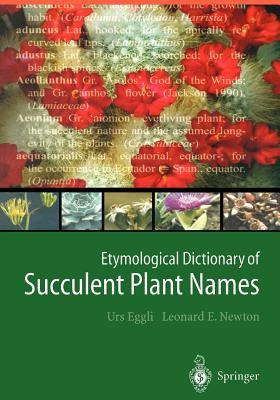 Etymological Dictionary of Succulent Plant Names - Eggli, Urs, and Newton, Leonard E.