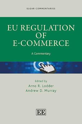 Eu Regulation of E-Commerce: A Commentary - Lodder, Arno R. (Editor), and Murray, Andrew D. (Editor)