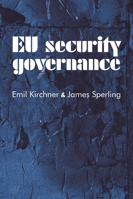 EU Security Governance - Kirchner, Emil