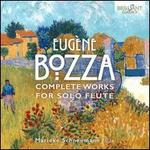 Eugène Bozza: Complete Works for Solo Flute