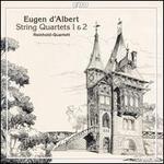 Eugen d'Albert: String Quartets 1 & 2