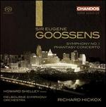 Eugene Goossens: Symphony No. 1; Phantasy Concerto