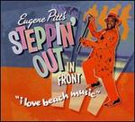 Eugene Pitt's Steppin' out in Front: I Love Beach Music