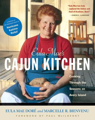Eula Mae's Cajun Kitchen: Cooking Through the Seasons on Avery Island - Dore, Eula