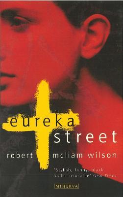 Eureka Street - Wilson, Robert McLiam