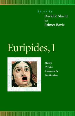 Euripides, 1: Medea, Hecuba, Andromache, the Bacchae - Slavitt, David R (Editor), and Bovie, Palmer, Professor (Editor), and Wilner, Eleanor, Professor (Contributions by)