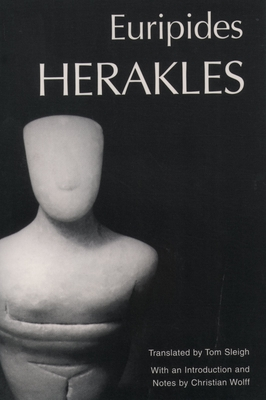 Euripides: Herakles - Euripides, and Sleigh, Thomas (Translated by), and Wolff, Christian (Translated by)