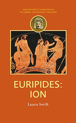 Euripides: Ion - Swift, Laura