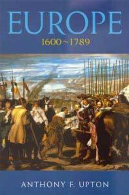 Europe 1600-1789 - Upton, Anthony