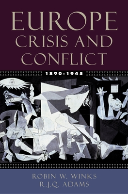 Europe, 1890-1945: Crisis and Conflict - Winks, Robin W