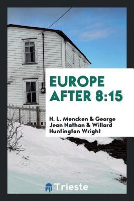 Europe After 8: 15 - Mencken, H L